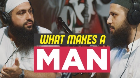 What it means to be a MAN - Mohamed Hoblos, Sh. Haroon Kanj Podcast