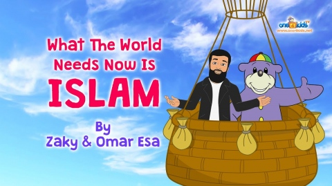 ✌️ What The World Needs Now Is ISLAM by Zaky & Omar Esa
