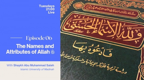 06 - The Names and Attributes of  Allāh - الوكيل - الكفيل - الكافي