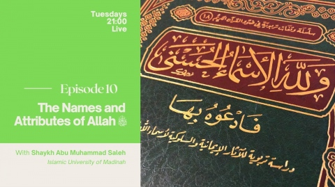 10 - The Names and Attributes of Allāh