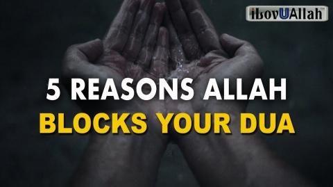 5 REASONS ALLAH BLOCKS YOUR DUA