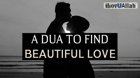A DUA TO FIND BEAUTIFUL LOVE