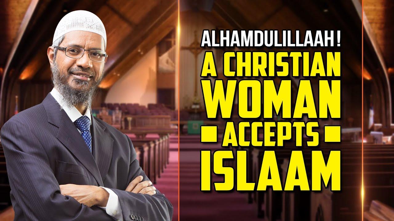 Alhamdulillaah! A Christian Woman Accepts  Islam - Dr Zakir Naik