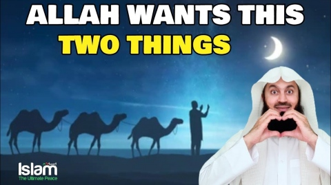 ALLAH WANTS THESE TWO THINGS FROM YOU TO GRANT YOU JANNAH !