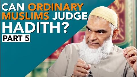 Can Ordinary Muslims Judge Hadith? Part 5 | Dr. Shabir Ally