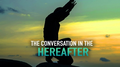 CONVERSATION BETWEEN THOSE DESTINED TO JANNAH AND JAHANNAM