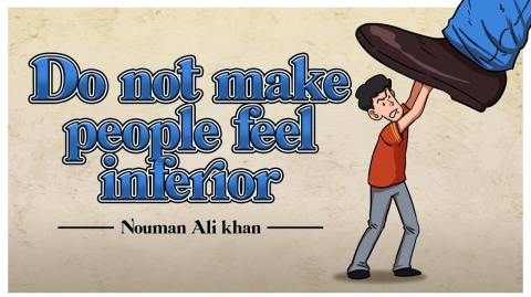 Do Not Make People Feel Inferior | Humiliate people | Nouman Ali Khan (Subtitled)