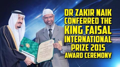 Dr Zakir Naik Conferred The King Faisal International Prize 2015 | Award Ceremony