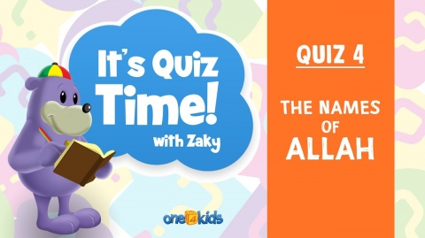 It's Quiz Time With Zaky - 4 - 99 Names of Allah