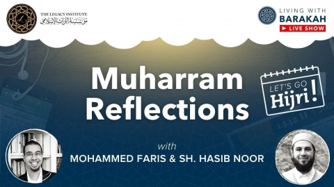 #LivingWithBarakah - Ep [01]: #LetsGoHijri this Muharram with Sh.Hasib Noor