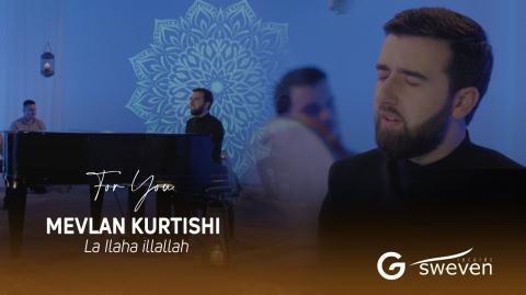 Mevlan Kurtishi - La ilaha illallah