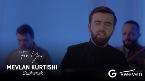 Mevlan Kurtishi - Subhanak