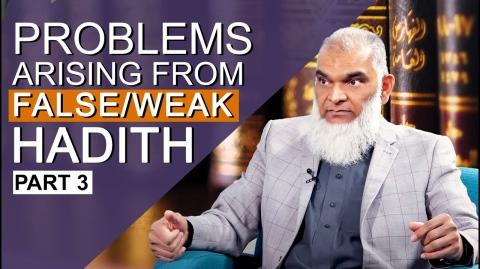 Problems Arising from Weak or False Hadiths | Dr. Shabir Ally