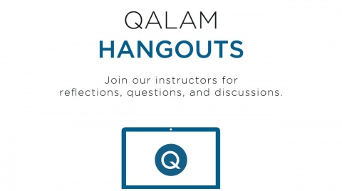 Qalam Hangouts: Having realistic expectations of yourself and others