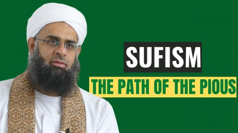 Sufism: The Path of the Pious | Dr. Mufti Abdur-Rahman ibn Yusuf Mangera