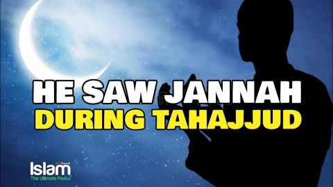 THIS PERSON SAW JANNAH IN FRONT OF HIM WHEN HE STOOD FOR TAHAJJUD | TRUE STORY