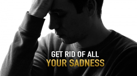THIS WILL HELP YOU GET RID OF ALL YOUR SADNESS