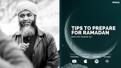 Tips to Prepare for Ramadan - Shaykh Hasan Ali
