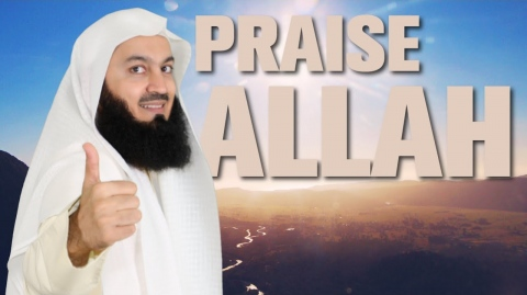 Who benefits when you praise Allah? - Mufti Menk