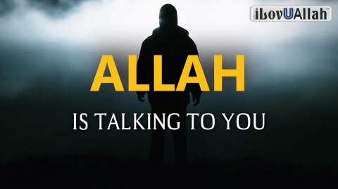 ALLAH IS TALKING TO YOU