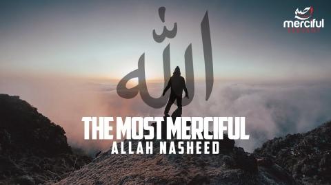 ALLAH NASHEED (THE MOST MERCIFUL)