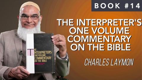 Book 14: The Interpreter's One Volume Commentary on the Bible | Charles Laymon | Ramadan 2021 Series