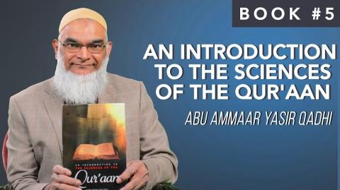 Book 5: An Introduction to the Sciences of the Qur'aan   Yasir Qadhi   Ramadan 2021 Series