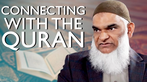 Connecting with the Quran | Dr. Shabir Ally