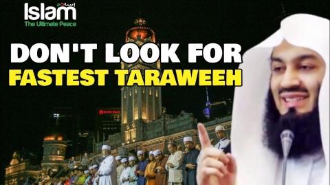DON'T LOOK FOR THE FASTEST TARAWEEH IN RAMADAN !