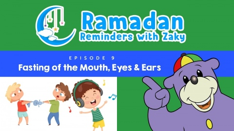 Fasting of the Mouth, Eyes & Ears (ep9) - Ramadan Reminders With Zaky 🌙