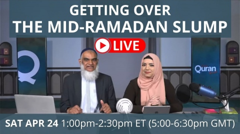 Getting Over the Mid-Ramadan Slump