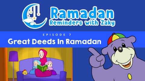 Great Deeds In Ramadan (ep7) - Ramadan Reminders With Zaky 🌙
