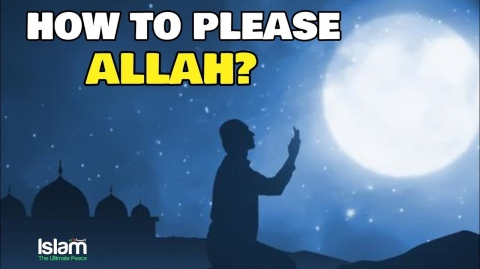 HOW TO PLEASE ALLAH?