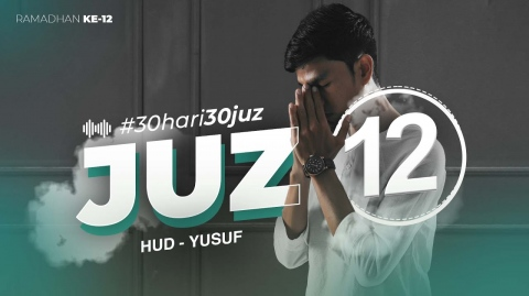 JUZ 12 - Muzammil Hasballah