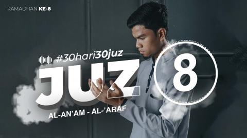 JUZ 8 - Muzammil Hasballah