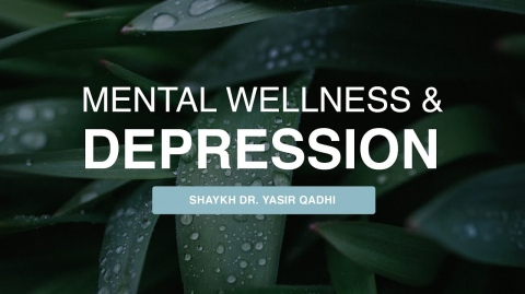 Khuṭbah: Mental Wellness & Depression   Shaykh Dr. Yasir Qadhi