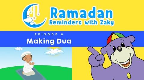 Making Dua (ep6) - Ramadan Reminders With Zaky 🌙