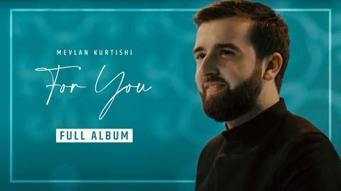Mevlan Kurtishi - For You (Full Album)