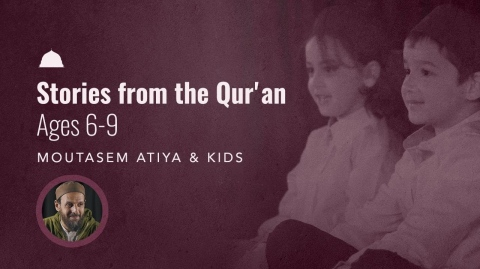 Stories from the Qur'an for Kids - Episode 2