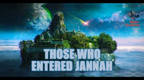 Stories Of Those Who Entered Jannah