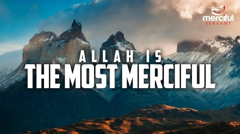 THE MOST MERCIFUL - ALLAH