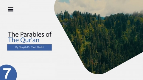 The Parables of The Quran #7: Surah Baqarah: 265   Charity As A Bountiful Garden   Dr. Yasir Qadhi