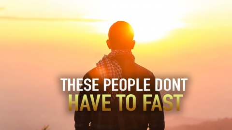 THESE PEOPLE DON'T HAVE TO FAST DURING RAMADAN