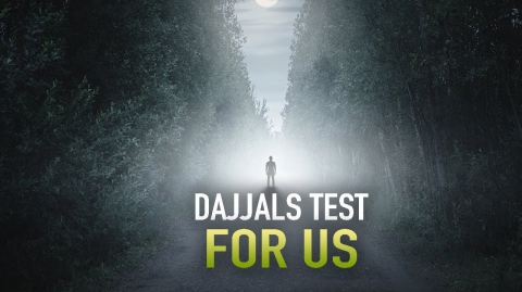 THIS IS HOW DAJJAL WILL TEST US