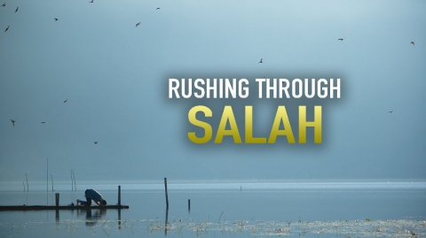 THIS IS WHAT HAPPENS WHEN YOU RUSH THROUGH SALAH
